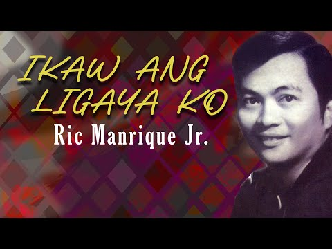 Ikaw Ang Ligaya Ko By Ric Manrique Music & Video With s Alpha Music