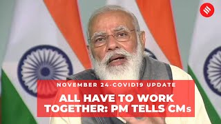 Coronavirus Update Nov 24: PM Modi holds meeting with CMs; Covid-19 caseload at 91.77 lakh