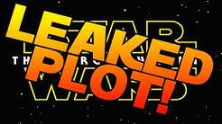 Star Wars Episode VII - The Force Awakens LEAKED PLOT REVEALED!