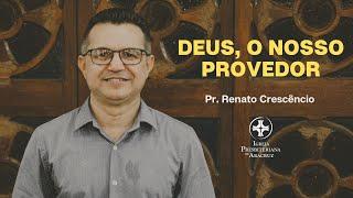 Palavra Viva   Deus, o nosso provedor   Pr. Renato Crescêncio
