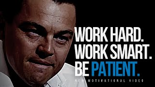 WORK HARD AND BE PATIENT || Best Motivational Video Ever!!!