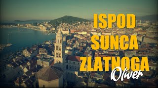 Oliver Dragojević - Ispod sunca zlatnoga (Official lyric video)