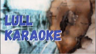 Lull - Radiohead Karaoke