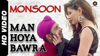 Man Hoya Bawra Full Video | Monsoon | Srishti Sharma & Sudhanshu Aggarwal