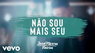 Juan Marcus & Vinicius - Não Sou Mais Seu (Audio)