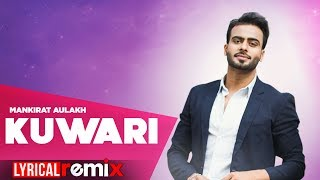 Kuwari (Lyrical Remix) | Mankirt Aulakh | Latest Punjabi Songs 2019 | Speed Records