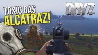 Toxic Gas Alcatraz + Bridge! ~ #DayZ 0.63 Exp Modded