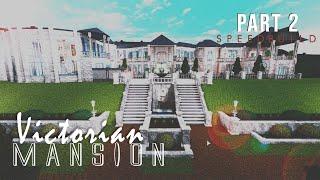 VICTORIAN MANSION SPEED BUILD PART 2 | Welcome to ROBLOX Bloxburg