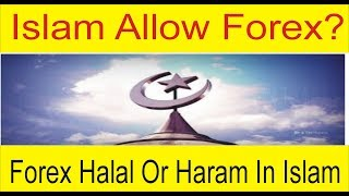Forex Trading Halal Or Haram In Islam | Foreign Exchange Allow in Islam Tani Tutorial in Hindi Urdu