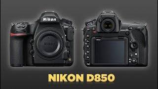 Nikon D850 | Nikon D850 Hands On | Best Camera Ever | The Best Nikon | Nikon D850 Review | DSLR