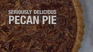 Pecan Pie (Homemade and Delicious)