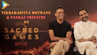 "Vikramaditya on Pankaj: ""He is always SURPRISING""   Sacred Games 2   Nawaz   Role of a Showrunner"