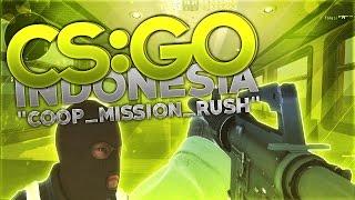 "Download CS:GO Indonesia - ""coop_mission_rush"" Mp3"