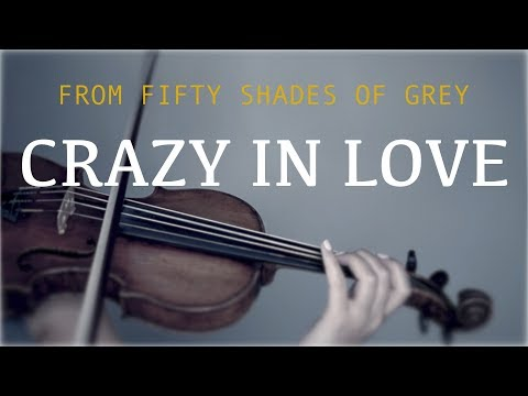Fifty Shades of Grey  Crazy in Love for violin