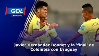 Javier Hernández Bonnet y la 'final' de Colombia con Uruguay