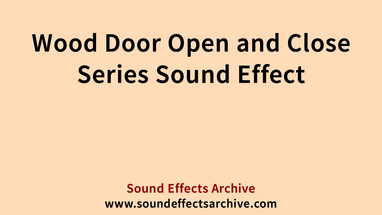 Wood Door Open and Close Series Sound Effect - Royalty Free - YouTube