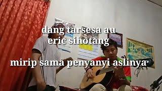 Eric sihotang-dang tarsesa (cover Eddi tinambunan_alcus togatorop)