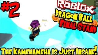 THE KAMEHAMEHA IS JUST INSANE! | Roblox: Dragon Ball Final Stand - Episode 2