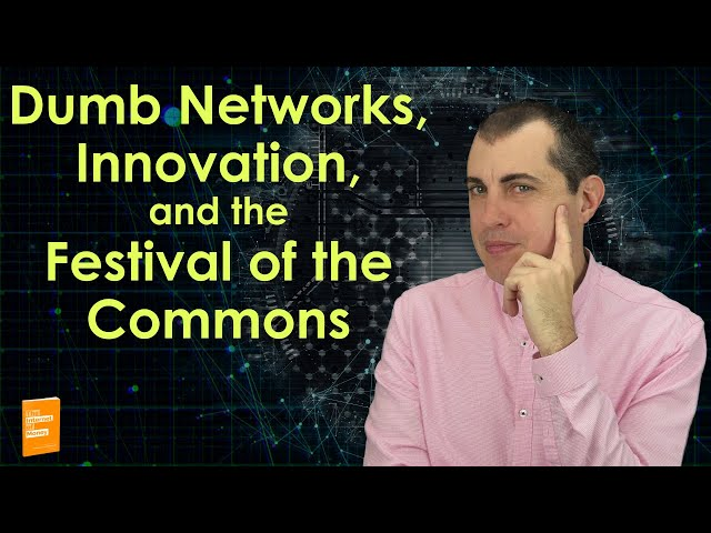 Bitcoin: Dumb Networks, Innovation and the Festival of the Commons