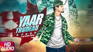 Yaar Trudeau   Full Audio Song   Kambi   Harj Nagra   Rush Toor   Latest Punjabi Song 2018