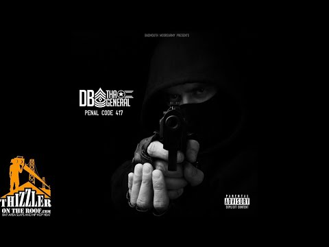 DB Tha General - Penal Code 417 [Thizzler.com Exclusive]
