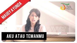 Maudy Ayunda Aku Atau Temanmu Official Video Klip