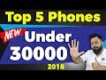 TOP 5 BEST MOBILE PHONES UNDER Rs.30000 (2018)⚡Best Smartphones to Buy!🔥