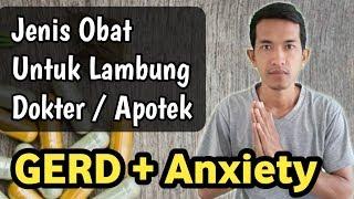 (Part50) Obat yang sering digunakan untuk gangguan lambung GERD Anxiety