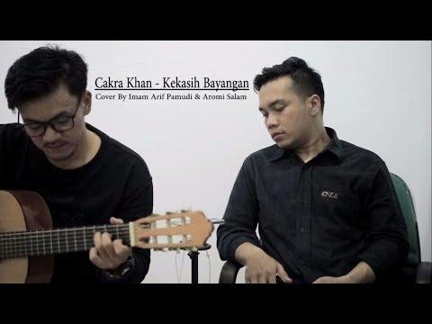 Cakra Khan - Kekasih Bayangan (Acoustic Cover by Imam Arif Pamudi & Aromi Salam)