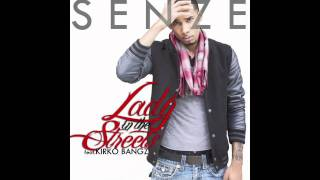 Senze  - Lady in the Streets ft Kirko Bangz