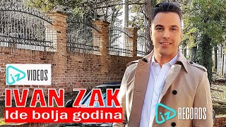 Ivan Zak - Ide bolja godina (OFFICIAL VIDEO)