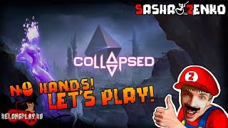 COLLAPSED Gameplay (Chin & Mouse Only)