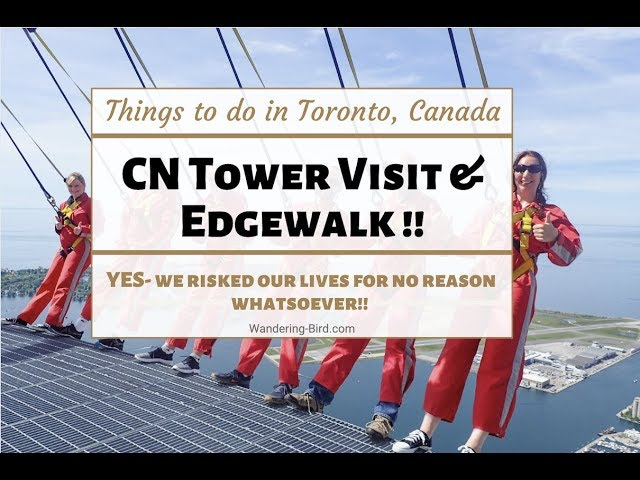 CN Tower Edgewalk- The BEST (and scariest!) thing to do in Toronto, Ontario, Canada