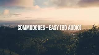 Commodores - Easy (8D Audio)