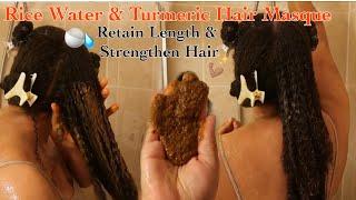 DIY Rice Water & Turmeric Hair Masque For Strength & Length Retention | Natural Hair
