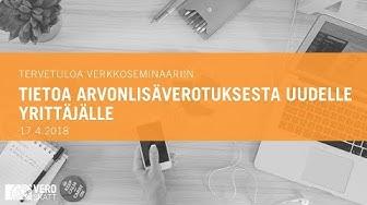 5.12.2017 Tietoa arvonlisäverotuksesta uudelle yrittäjälle, verkkoseminaari