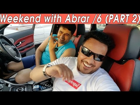 WEEKEND WITH ABRAR /6 (PART 2)