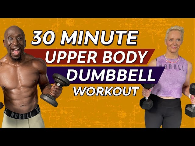 30 Minute Upper Body Dumbbell Workout - Build Muscle - Burn Fat