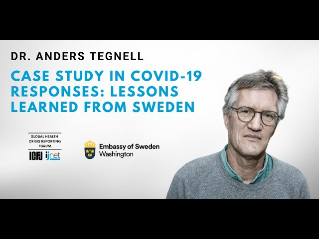 Webinar 26 Case Study In Covid 19 Responses Lessons Learned From Sweden With Dr Anders Tegnell Youtube