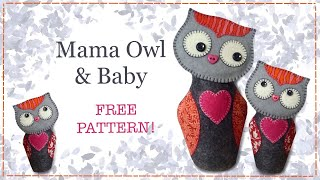Owl In Felt Tutorial Free Pattern With Lisa Pay