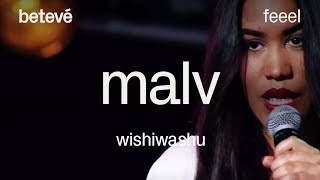 MALV 'Wishiwashu' - Feeel   betevé