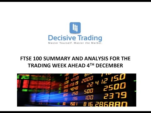 Ftse 100 Market Analysis For Trading Week Ahead 4th December