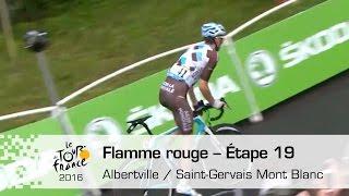 Flamme rouge - Étape 19 (Albertville / Saint-Gervais Mont Blanc) - Tour de France 2016