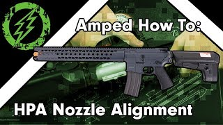 How to HPA Nozzle Alignment