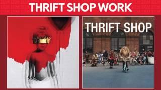 Work vs Thrift Shop [Rihanna, Drake & Macklemore MASHUP]