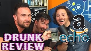 Amazon ECHO - Drunk Tech Review