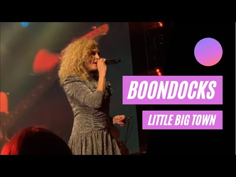 Little Big Town - Boondocks (LIVE)