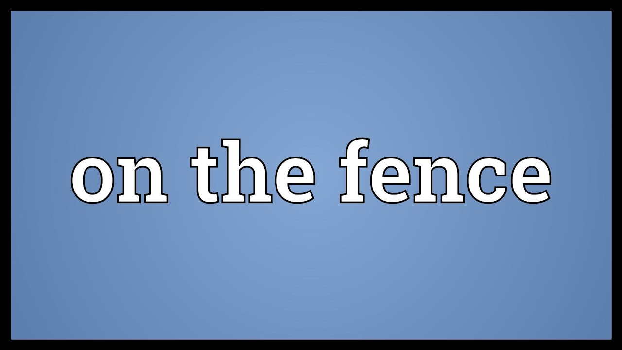 fence meaning. Perfect Fence On The Fence Meaning Inside Fence