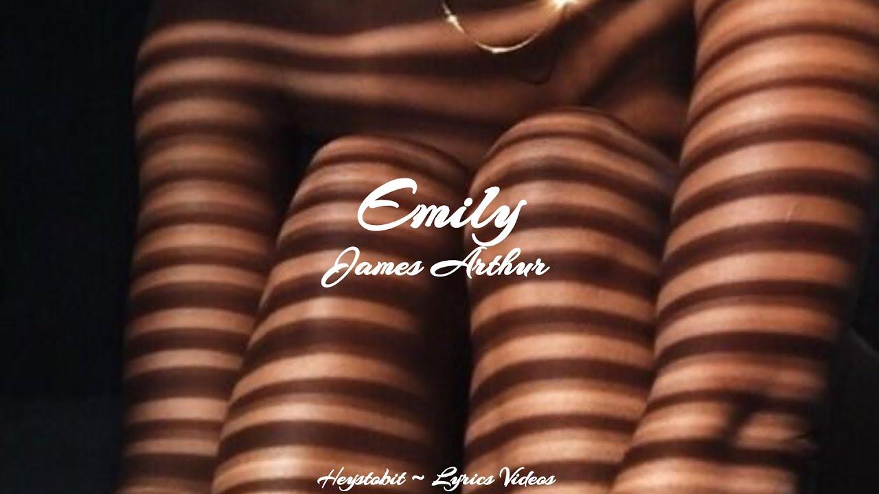 James Arthur - Emily [Lyrics]