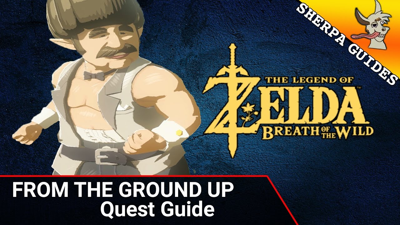 From The Ground Up from the ground up quest guide | zelda breath of the wild | how to unlock  tarrey town